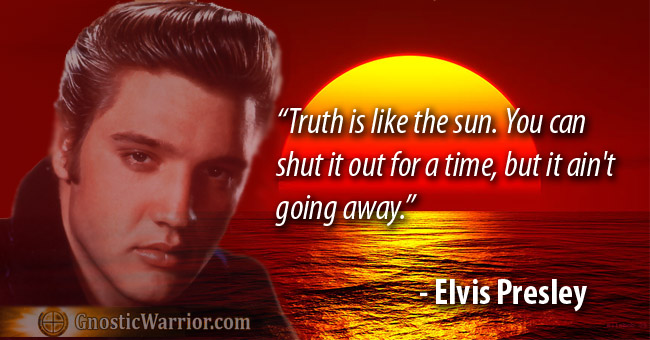 Elvis Presley Quote Truth Is Like The Sun Gnostic Warrior Extraordinary Elvis Presley Quotes