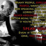 Gandhi Quote: Many people, especially ignorant people, want to punish you for speaking the truth