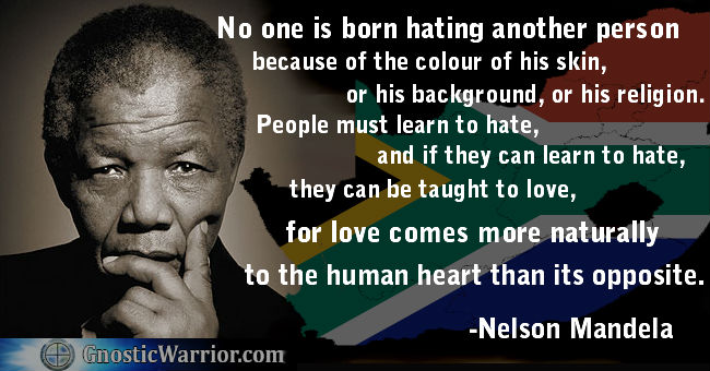 Nelson Mandela Quote: No one is born hating another person ...