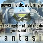 Avantasia Lyrics: We are the kingdom of light and dreams, gnosis and life..
