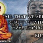 Buddha Quote: All that we are is a result of what we thought