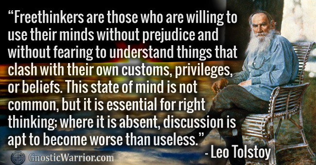 Leo Tolsky Quote: Freethinkers are those who are willing to use their minds without prejudice