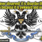 Elphias Levi Quote: Order is never observed; it is disorder that attracts attention