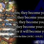 Torah Quote: Watch your thoughts, they become your words…Watch your words; they become your actions…
