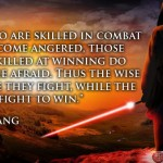 Those who are skilled in combat do not become angered, those who are skilled at winning do not become afraid
