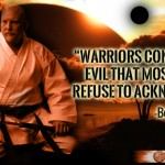 Warriors Confront the Evil That Most People Refuse to Acknowledge