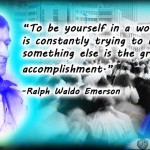 Ralph Emerson Quote: To be yourself