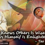 He Who Knows Others Is Wise, He Who Knows Himself Is Enlightened