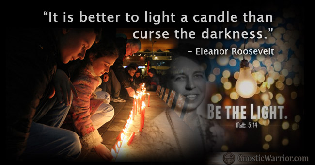 It is better to light a candle than curse the darkness | Gnostic Warrior Podcasts