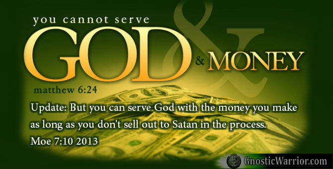 Serve god and money