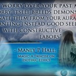 Do not worry over your past misdeeds – for worry itself breeds demons