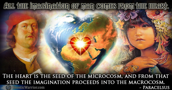 Paracelsus Quote: All the imagination of man comes from the heart