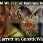 Should We Fear or Embrace Death? with Stephen Garrett On GW Radio