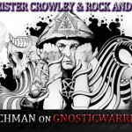 The Real Aleister Crowley & Rock and Roll Occult with Gary Lachman On GW Radio