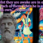 All men whilst they are awake are in one common world