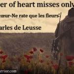 The sniper of heart misses only flowers