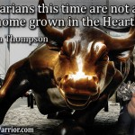 The Barbarians this time are not at the gate; they are home grown in the Heartland