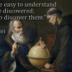 All truths are easy to understand once they are discovered