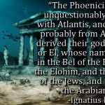 The Phoenicians were unquestionably identified with Atlantis
