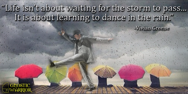 Awesome GW Quote Learn To Dance In The Rain (