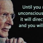 Until you make the unconscious conscious, it will direct your life
