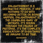 Enlightenment is the Crumbling Away of Untruth