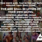 For Men Shall be Lovers of Their Own Selves: Covetous, Boasters, Proud….