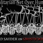 A Totalitarion Net Over Humanity – Dr. Richard Sauder on GW Radio