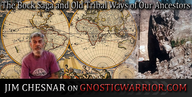 The Bock Saga and Old Tribal Ways of Our Ancestors – Jim Chesnar on GW Radio