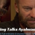 Sting talks about his ayahuasca experience