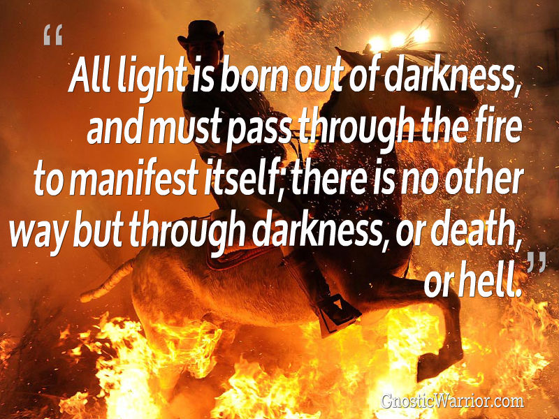 all light is born out of the darkness