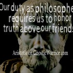 Our duty as philosophers requires us to honor truth above our friends