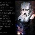 I don't believe God gave us the powers of reason and logic and intended us to forsake their use