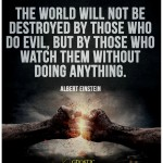The World Will Not Be Destroyed By Those Who Do Evil