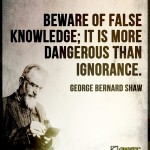 Beware of False Knowledge; It Is More Dangerous Than Ignorance