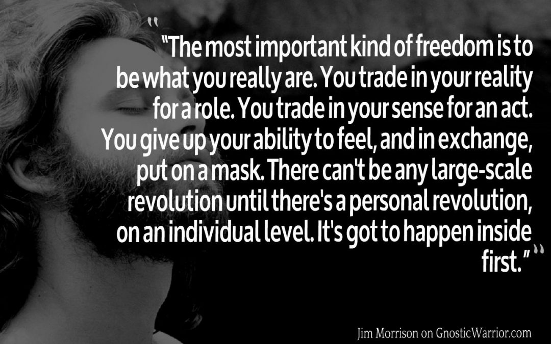 The most important kind of freedom is to be what you really are