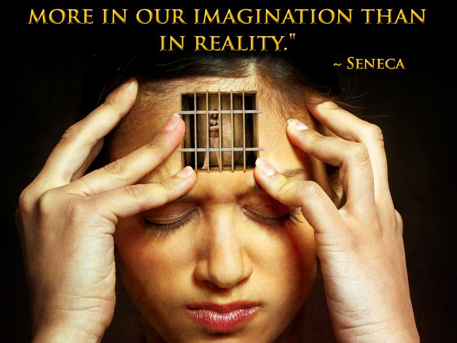 We Suffer More in Our Imagination Than in Reality