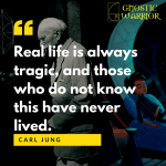 Real life is always tragic, and those who do not know this have never lived