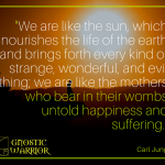 We are like the sun, which nourishes the life of the earth