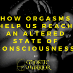 How orgasms help us reach an altered state of consciousness