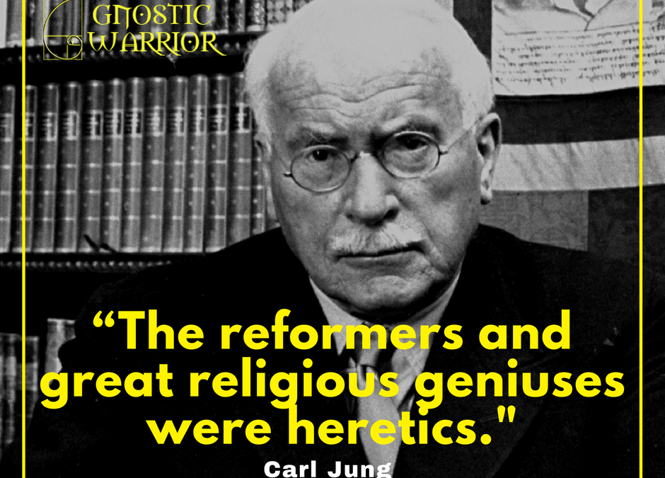 The reformers and great religious geniuses were heretics