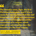The Gnostics were the first Christian theologists