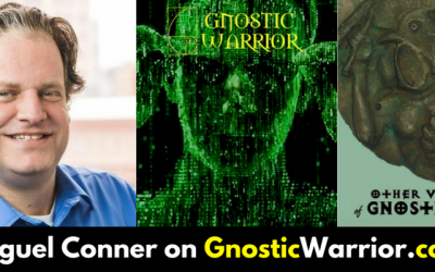 Other Voices of Gnosticism – Miguel Conner