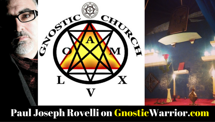 The Gnostic Church LVX – Paul Joseph Rovelli