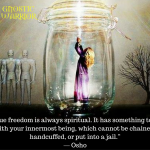 True freedom is always spiritual