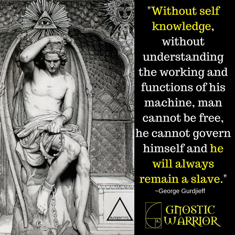 Without self knowledge, he will always remain a slave