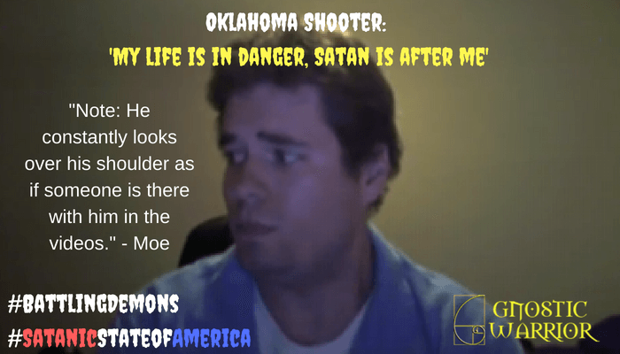 Oklahoma Gunman: 'My life is in danger, Satan is after me'