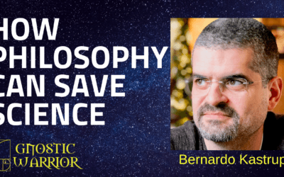 Bernardo Kastrup on How Philosophy Can Save Science