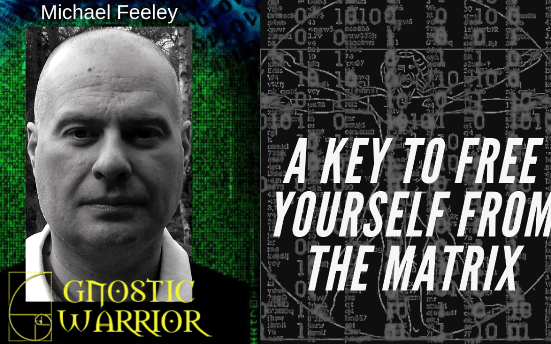 Michael Feeley – A Key to Free Yourself From the Matrix