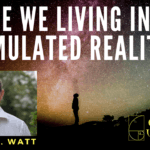 Phillip J. Watt: Are we living in a simulated reality?